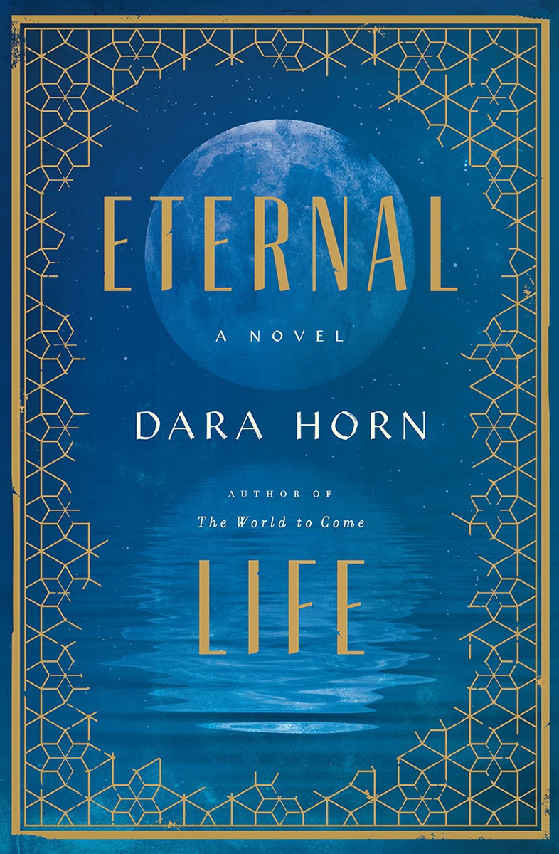 Cover of Eternal Life by Dara Horn