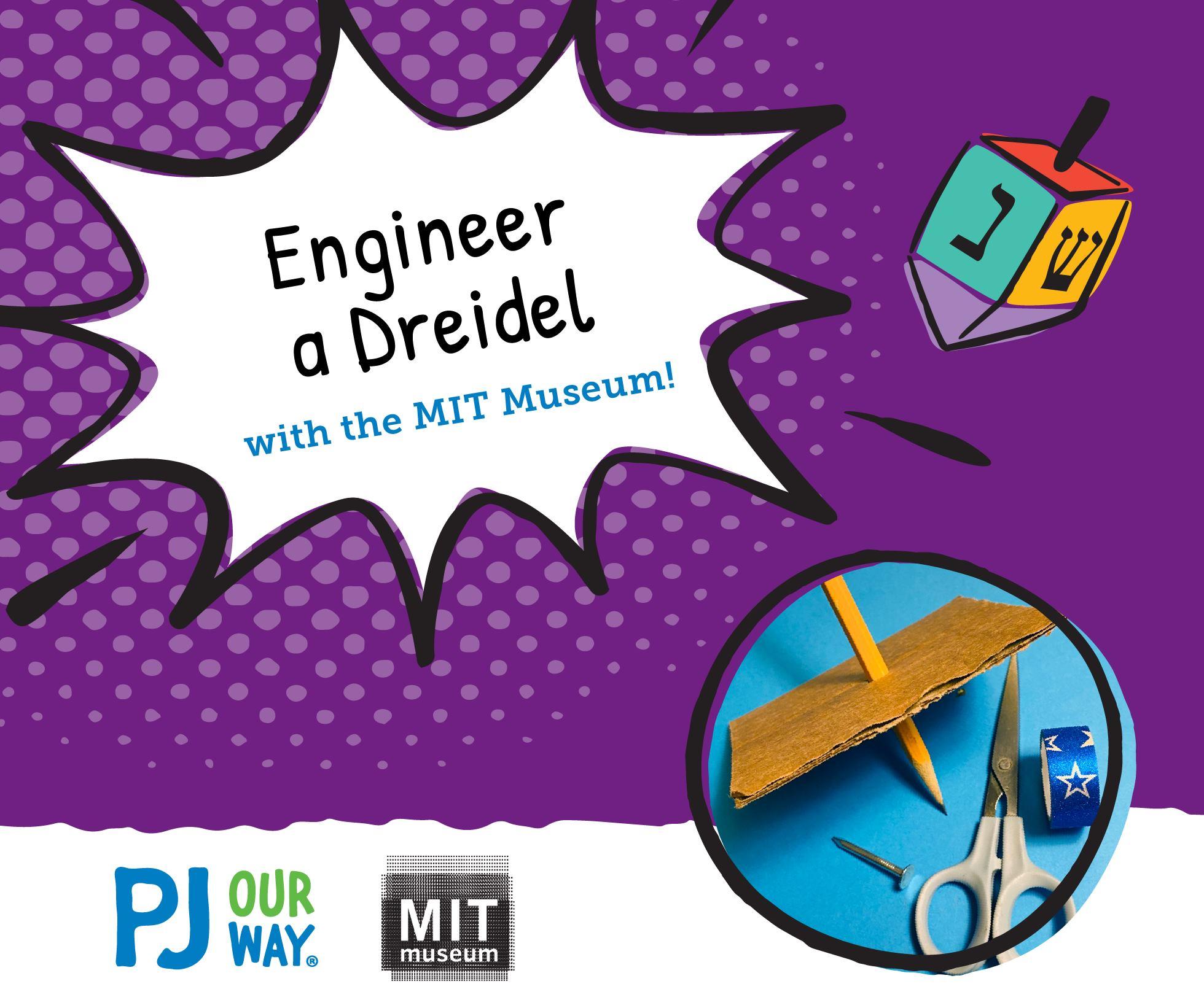 Engineer Your Own Dreidel