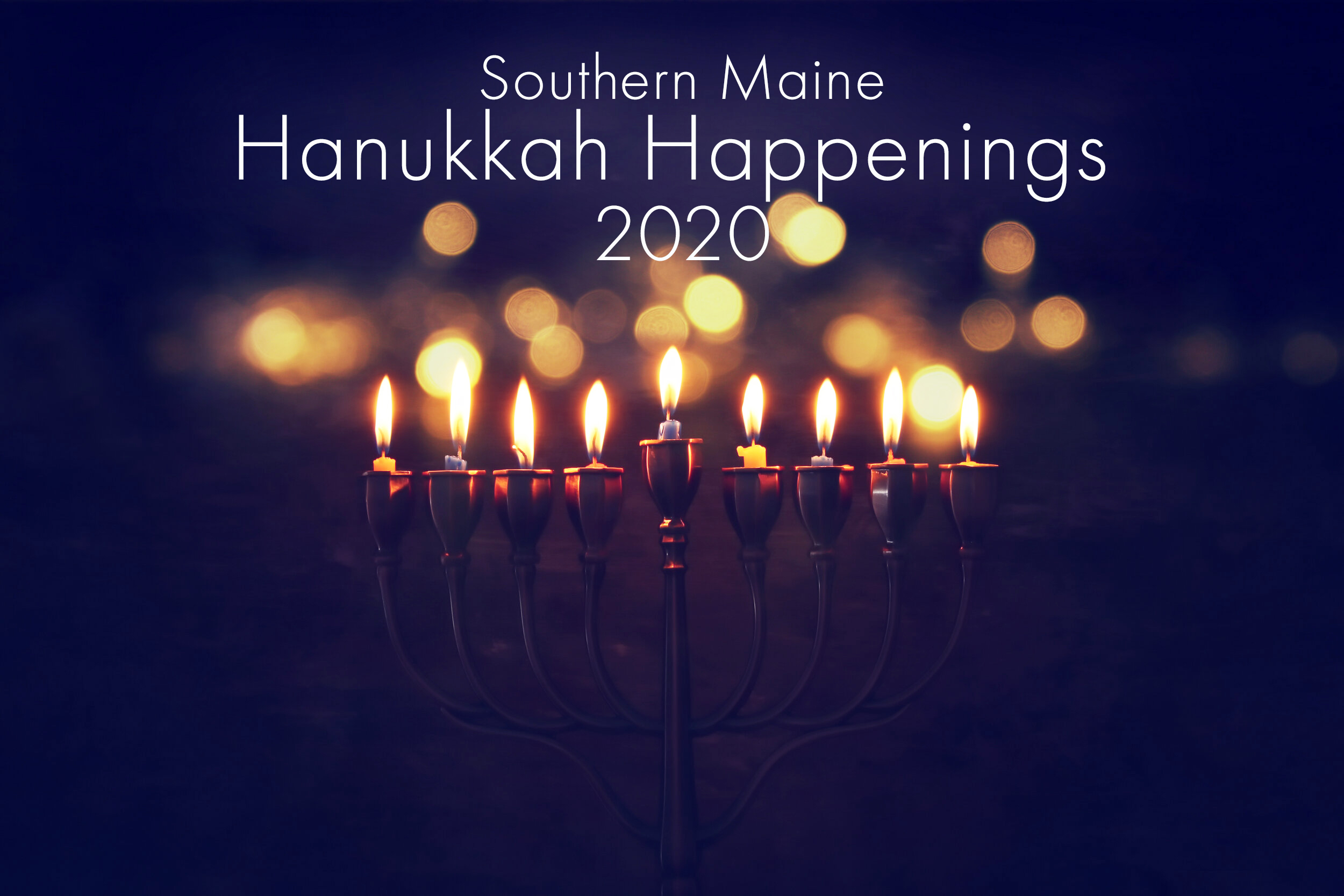 Hanukkah Happenings 2020 Jewish Community Alliance Of Southern Maine